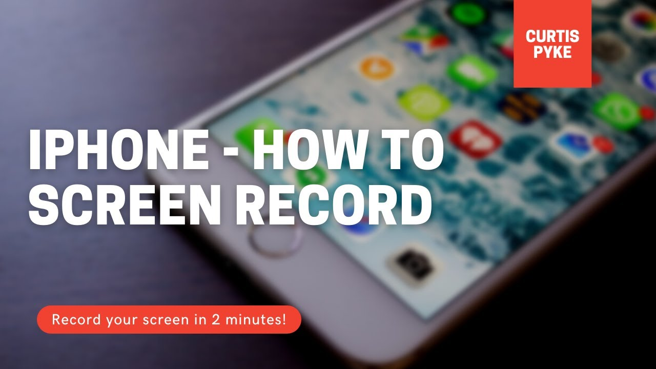 Iphone - How To Record Your Screen (Step by Step)