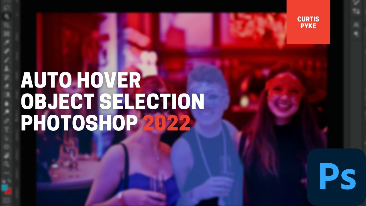 Photoshop 2022 - Object Selection Tool - Auto Hover